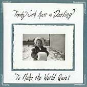 Play & Download To Make the World Quiet by Timothy Seth Avett as Darling | Napster