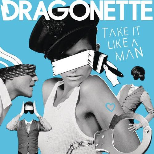 Play & Download Take It Like A Man by Dragonette | Napster