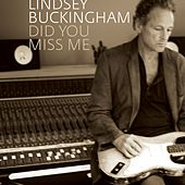 Play & Download Did You Miss Me by Lindsey Buckingham | Napster