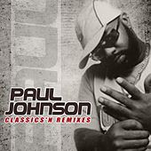 Play & Download Classics & Remixes by Paul Johnson | Napster