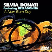 Play & Download A New Born Day by Silvia Donati | Napster