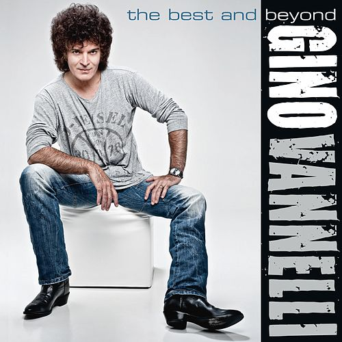 The Best and Beyond by Gino Vannelli