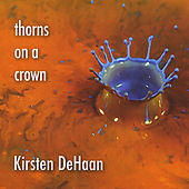 Thorns On A Crown by Kirsten DeHaan