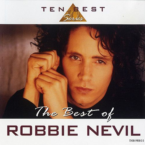 Play & Download The Best of Robbie Nevil by Robbie Nevil | Napster