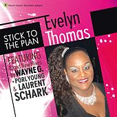 Stick To The Plan by Evelyn Thomas