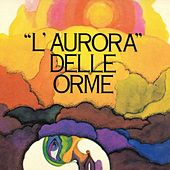 Play & Download L'aurora delle orme by Le Orme | Napster
