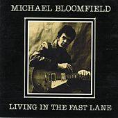 Play & Download Living In the Fast Lane by Mike Bloomfield | Napster