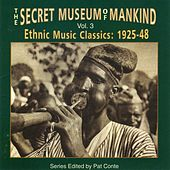 The Secret Museum of Mankind: Ethnic Music Classics, Vol. 3 by Various Artists