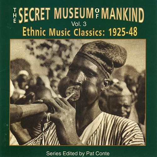 Play & Download The Secret Museum of Mankind: Ethnic Music Classics, Vol. 3 by Various Artists | Napster