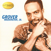 Play & Download Ultimate Collection by Grover Washington, Jr. | Napster