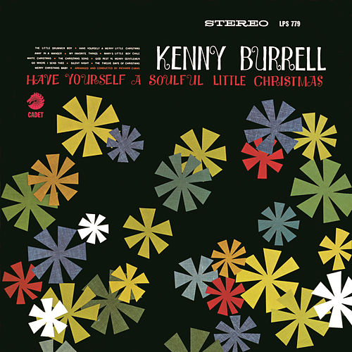 Play & Download Have Yourself A Soulful Little Christmas by Kenny Burrell | Napster