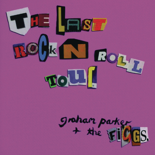 Play & Download The Last Rock 'N' Roll Tour by Graham Parker | Napster
