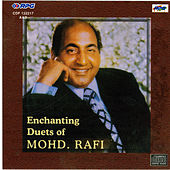 Enchanting Duets Of Mohd. Rafi by Various Artists