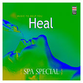 Play & Download Spa Special - Music to  Help You Heal by Various Artists | Napster