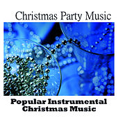 Play & Download Christmas Party Music - Popular Instrumental Christmas Music by Music-Themes | Napster