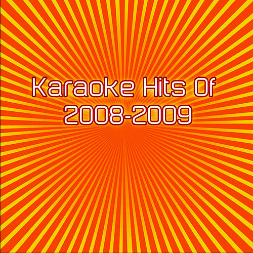 Play & Download Karaoke Hits Of 2008 - 2009 by Various Artists | Napster