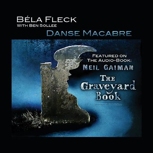 Play & Download Danse Macabre by Bela Fleck | Napster