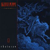 Play & Download Chainsaw by Skinny Puppy | Napster