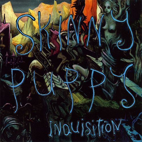 Play & Download Inquisition by Skinny Puppy | Napster