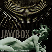 For Your Own Special Sweetheart by Jawbox