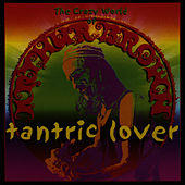 Play & Download Tantric Lover by Crazy World Of Arthur Brown | Napster
