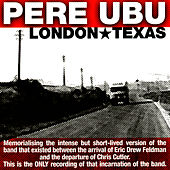 London Texas by Pere Ubu