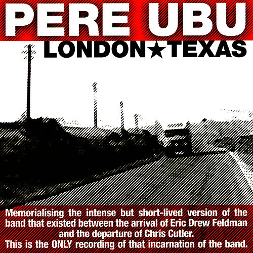 Play & Download London Texas by Pere Ubu | Napster