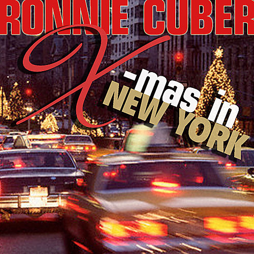Play & Download X-Mas in New York by Ronnie Cuber | Napster