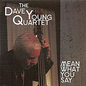 Play & Download Mean What You Say by Dave Young | Napster