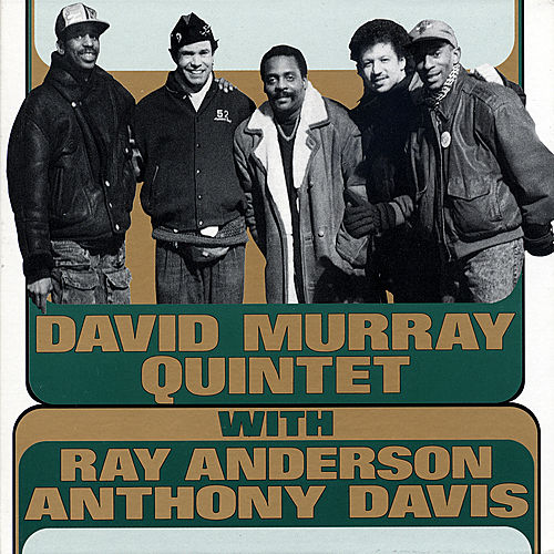 With Ray Anderson and Anthony Davis by David Murray Quintet