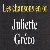 Play & Download Les chansons en or by Juliette Greco | Napster