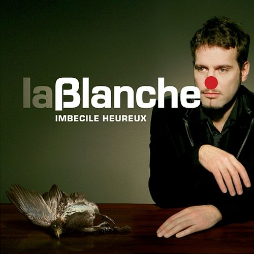 Play & Download Imbécile heureux by Blanche | Napster