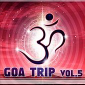 Play & Download Goa Trip vol. 5 by Various Artists | Napster