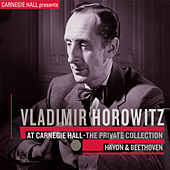 Play & Download Vladimir Horowitz at Carnegie Hall - The Private Collection: Haydn & Beethoven by Vladimir Horowitz | Napster