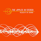 Play & Download Velocity Of Sound by The Apples in Stereo | Napster