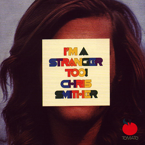 Play & Download I'm A Stranger Too! by Chris Smither | Napster