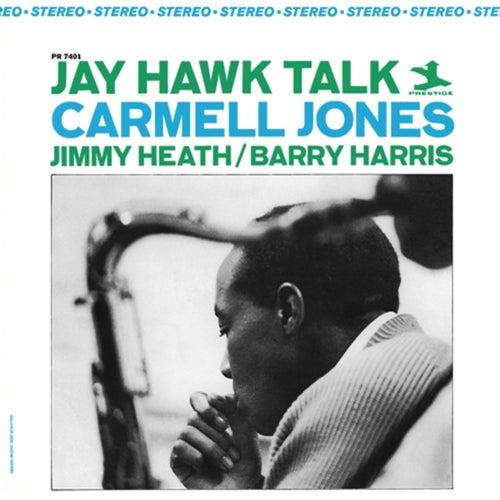 Play & Download Jay Hawk Talk by Carmell Jones | Napster
