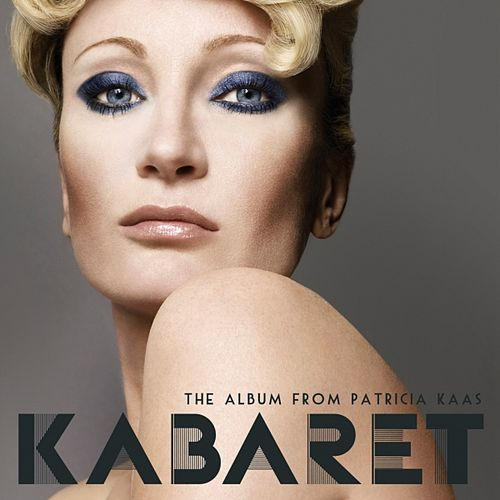Play & Download Kabaret (Patricia Kaas' new album) by Patricia Kaas | Napster