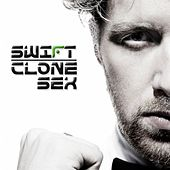 Play & Download Clone Sex (2009) by Swift | Napster
