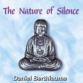 Play & Download The Nature of Silence by Daniel Berthiaume | Napster