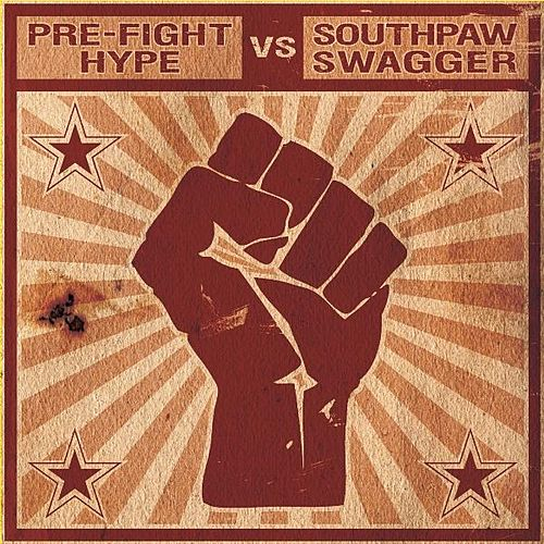 Pre-Fight Hype Vs. Southpaw Swagger by Southpaw Swagger