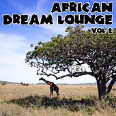 Play & Download African Dream Lounge - Volume 2 by African Tribal Orchestra | Napster