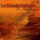 Play & Download Les grands classiques for relaxation by Daniel Berthiaume | Napster