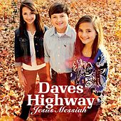 Play & Download Jesus Messiah by Daves Highway | Napster