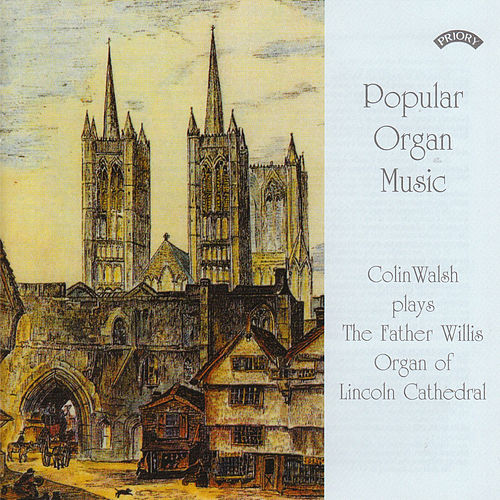 Popular Organ Music Volume 1 / The Organ of Lincoln Cathedral by Colin Walsh