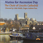 Play & Download Matins for Ascension Day by The Choir of Lincoln Cathedral | Napster