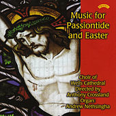 Play & Download Music for Passiontide and Easter by The Choir of Wells Cathedral | Napster