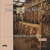 Play & Download Complete Organ Works of Johann Krebs - Vol 4 - The Reid Concert Hall, University of Edinburgh by John Kitchen | Napster