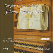 Play & Download Complete Organ Works of Johann Krebs- Vol 5 - The Organ of St. Barnabas, Dulwich, London by John Kitchen | Napster