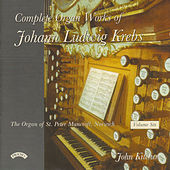 Play & Download Complete Organ Works of Johann Krebs - Vol 6 - The Organ of St. Peter Mancroft, Norwich by John Kitchen | Napster